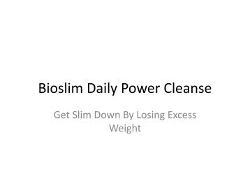Bioslim Daily Power Cleanse : Get Slim Down By Losing Excess Weight