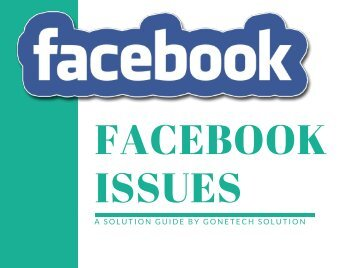 How To Solve Facebook Related Issues - Facebook Services - You Can't Miss - 2018!!!