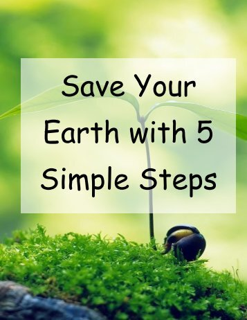 Save Your Earth with 5 Simple Steps
