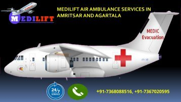 Medilift air ambulance service in Amritsar and Agartala