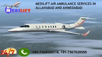 Medilift air ambulance services in Allahabad and Ahmedabad