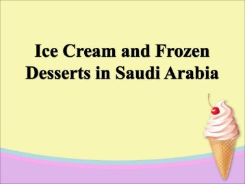 Ice Cream and Frozen Desserts in Saudi Arabia
