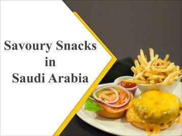 Savoury Snacks in Saudi Arabia