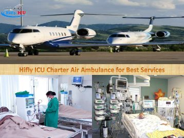 Medical Emergency Charter Air Ambulance Services from Patna and Ranchi by Hifly ICU