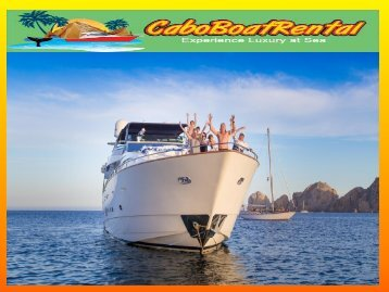 Experience the ultimate fun in Cabo, Book a Private boat charters in Cabo !!