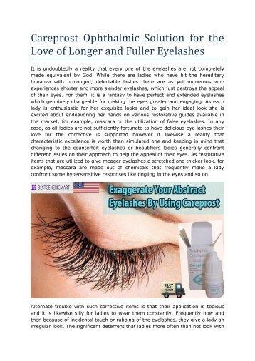 Careprost Ophthalmic Solution for the Love of Longer and Fuller Eyelashes