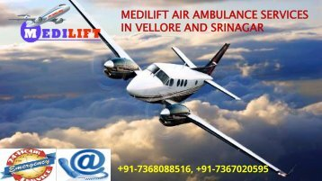 Medilift air ambulance services in Vellore and Srinagar