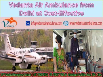 Vedanta Air Ambulance from Patna to Delhi at Economical Fare
