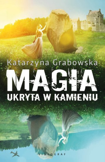 """KatarzynaGrabowska, """"Magia ukryta w kamieniu"""""""