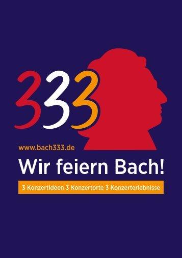 """Festival-Programm """"Bach333-Wir feiern Bach!"""""""
