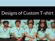 Designs of Custom T-shirt
