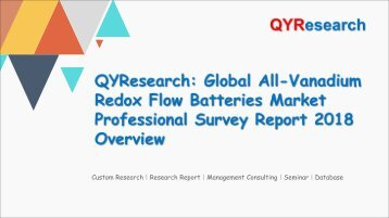 QYResearch: Global All-Vanadium Redox Flow Batteries Market Professional Survey Report 2018 Overview