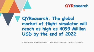 QYResearch: The global market of flight simulator will reach as high as 4099 Million USD by the end of 2022