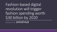 Fashion-based digital revolution will trigger fashion spending worth $30 billion by 2020