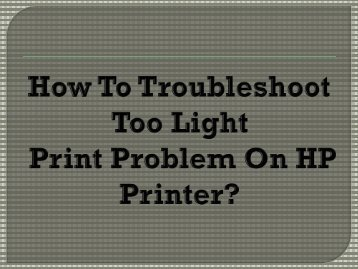 How To Fix Too Light Print Problem On HP Printer?