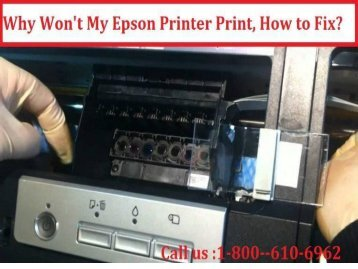 call 1-800-213-8289Why Won't My Epson Printer Print, How to Fix