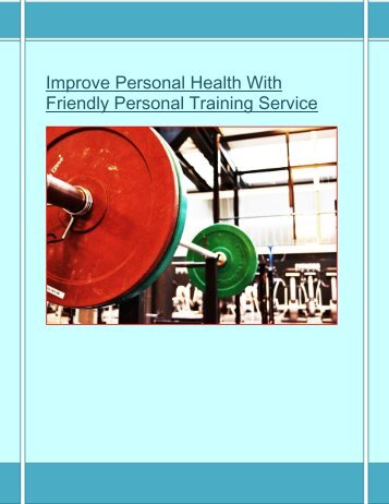 Improve Personal Health With Friendly Personal Training Service