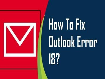 1-800-243-0019 | How to Fix Outlook Error 18?