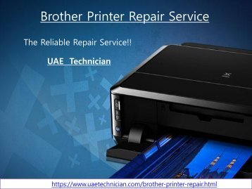 The reliable support & service for Brother Printer Repair all over Dubai, dial +971-523252808