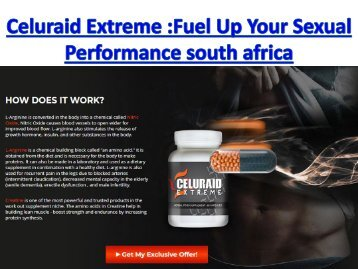Celuraid Extreme :Fuel Up Your Sexual Performance south africa