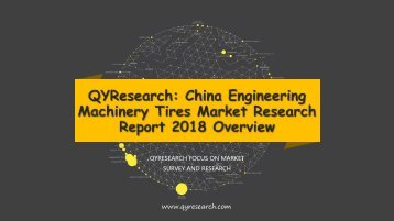 QYResearch: China Engineering Machinery Tires Market Research Report 2018 Overview