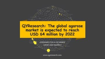 QYResearch: The global agarose market is expected to reach USD 64 million by 2022