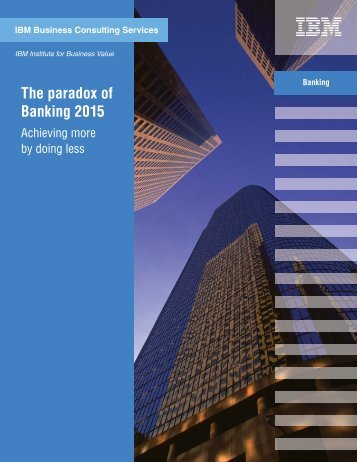 The paradox of Banking 2015 - IBM