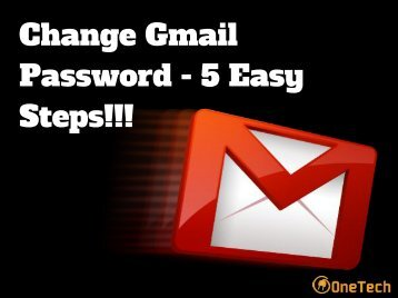 How To Change Gmail Account Password - 2018 | Want To Know More About It!!!