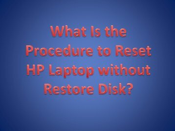 What Is the Procedure to Reset HP Laptop without Restore Disk