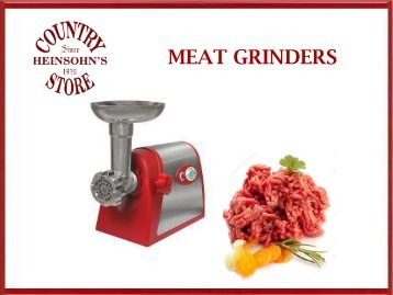 Finding the Best Commercial Meat Grinder - Heinsohn's Country Store