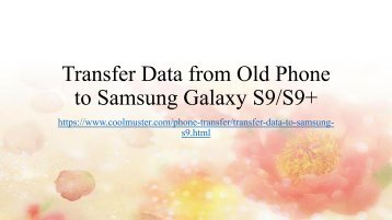 Transfer Data from Old Phone to Samsung Galaxy S9S9+
