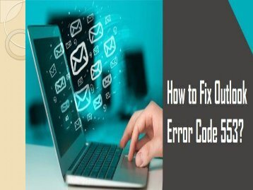 How to Fix Outlook Error Code 553? 1-800-361-7250 for Help