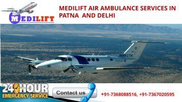 Medilift air ambulance services in Patna and Delhi