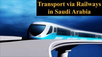 Transport via Railways in Saudi Arabia