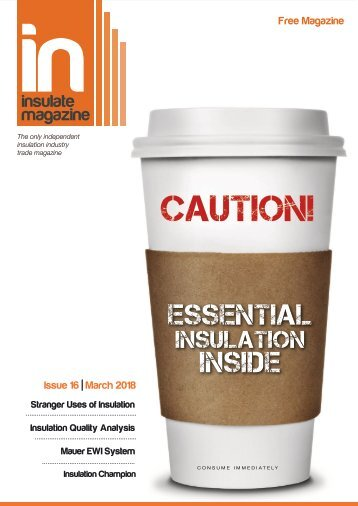 Insulate Magazine - Essential Insulation Inside - March 2018 Issue 16