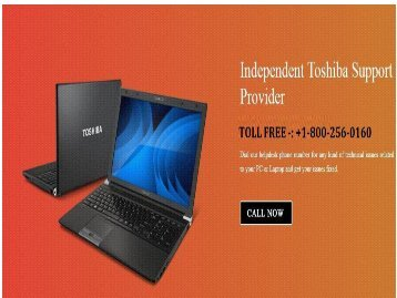 Toshiba Support Phone Number 1-800-256-0160 (toll-free)