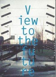 Excerpt from View to the Future; Jan van Eyck Academy Design Dept., Maastricht, 1997