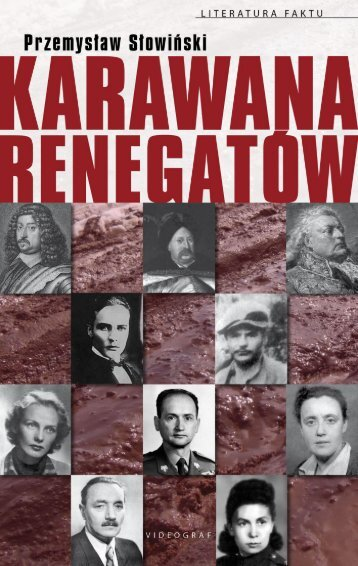 """Przemysław Słowiński """"Karawana renegatów. Od Hieronima Radziejowskiego do Jerzego Urbana"""""""