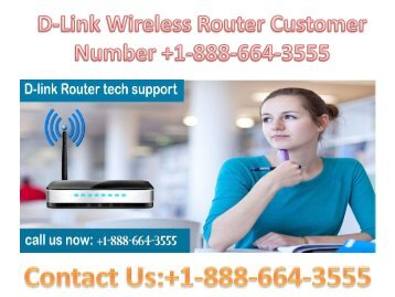 Need remote assistance for your D-link router call the D-link router support number +1-888-664-3555
