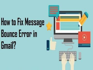 How to Fix Gmail Bounce Error Message? 1-800-243-0019