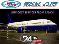 Hire Low-cost Air Ambulance services in Ranchi on call by Sky