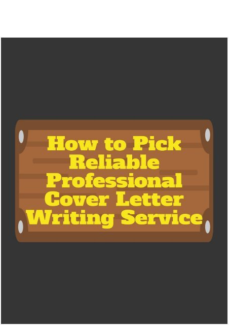 How to Pick Reliable Professional Cover Letter Writing Service