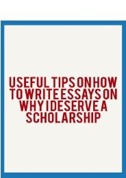 Useful Tips on How to Write Essays on Why I Deserve a Scholarship