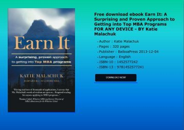 Free download ebook Earn It: A Surprising and Proven Approach to Getting into Top MBA Programs FOR ANY DEVICE - BY Katie Malachuk