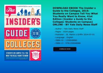 DOWNLOAD EBOOK The Insider s Guide to the Colleges, 2015: Students on Campus Tell You What You Really Want to Know, 41st Edition (Insider s Guide to the Colleges: Students on Campus) ONLINE - BY Yale Daily News Staff