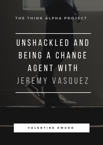 Unshackled and Being a Change Agent with Jeremy Vasquez