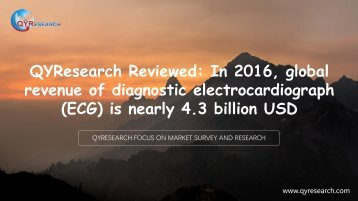 QYResearch Reviewed: In 2016, global revenue of diagnostic electrocardiograph (ECG) is nearly 4.3 billion USD