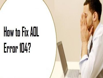How to Fix AOL Error 104? 1-800-488-5392 Help Support