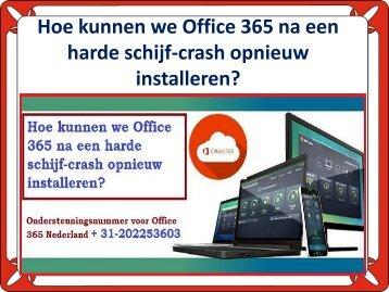 Hoe kunnen we Office 365 na een harde schijf-crash opnieuw installeren