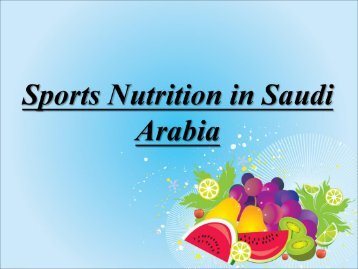 Sports Nutrition in Saudi Arabia